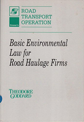 9781855243569: Basic Environmental Law for Road Haulage Firms (Croner's road transport operation)