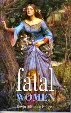 Fatal Women: Kevin N. Roberts