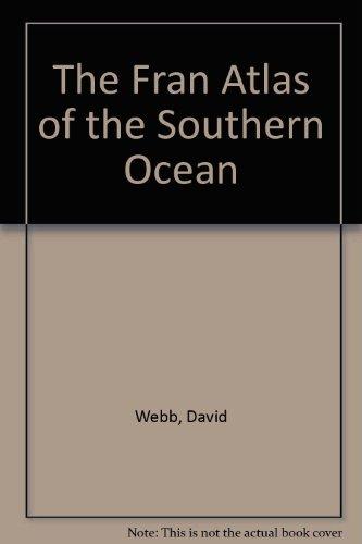 The Fram Atlas of the Southern Ocean.: David J. Webb, et al.