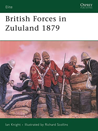 British Forces in Zululand 1879. Osprey Elite Series. #32.: Knight, Ian.