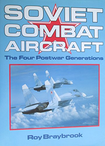 9781855321205: Soviet Combat Aircraft: The Four Postwar Generations