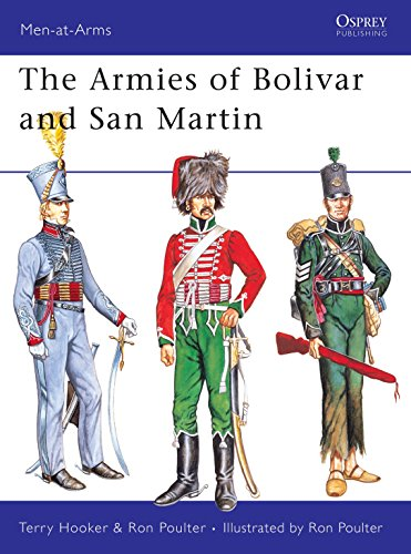 The Armies of Bolivar and San Martin (Men-at-Arms): Hooker, Terry; Poulter, Ron [Illustrator]