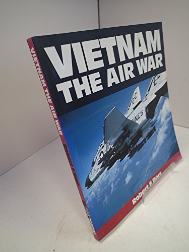 Vietnam: The Air War 1965-1975 (Osprey Colour Series) (1855321459) by Dorr, Robert F.