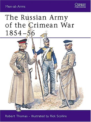 The Russian Army of the Crimean War: Robert Thomas~Richard Scollins