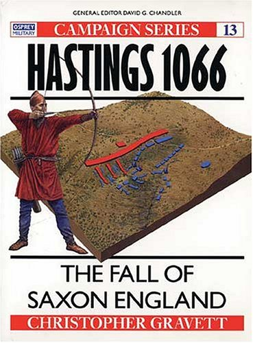 9781855321649: Hastings 1066: The Fall of Saxon England (Campaign)