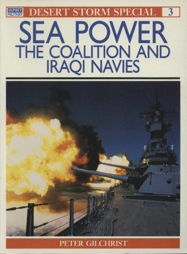 9781855321786: Sea Power: The Coalition and Iraqi Navies (Desert Storm Special, 3)