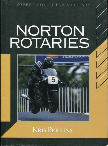 Norton Rotaries: Motor Cycles