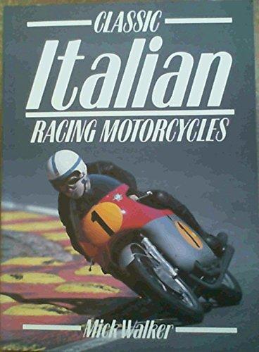 Classic Italian Racing Motorcycles: Walker, Mick