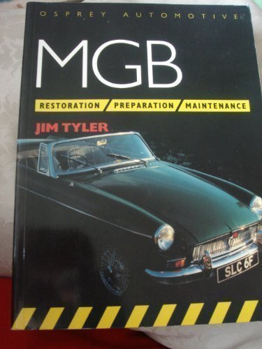 9781855321908: MGB: Restoration, Preparation, Maintenance (Osprey Automotive)