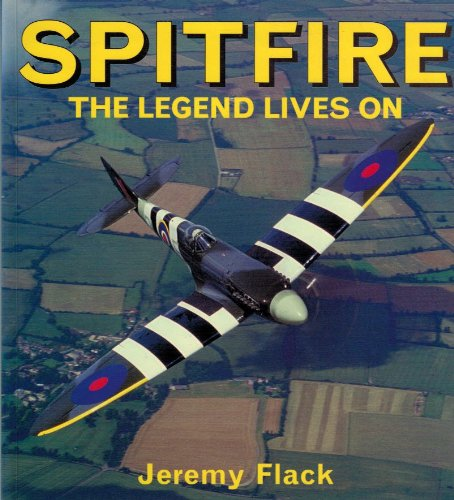 Spitfire: The Legend Lives on (Osprey colour series) (9781855321960) by Flack, Jeremy
