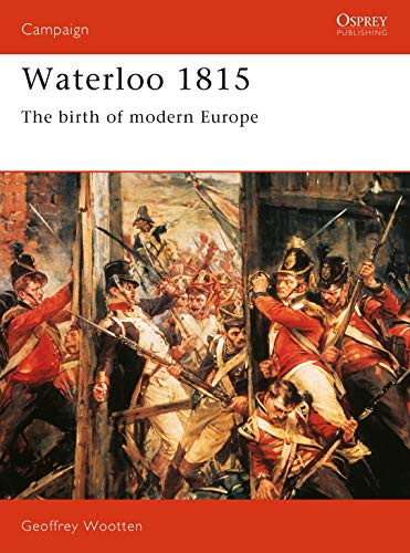 Waterloo 1815. The birth of modern Europe