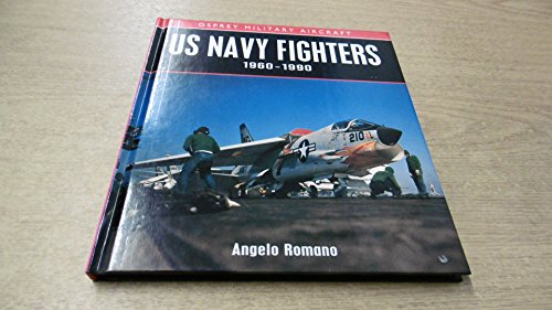U.S. Navy Fighters 1960-1990 (Osprey Military Aircraft): Romano, Angelo