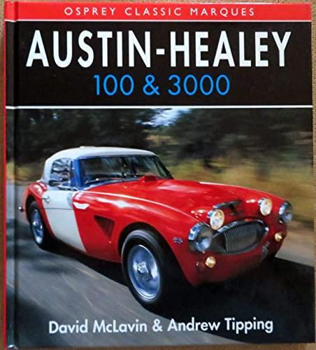 Austin-Healey 100 & 3000 (Osprey Classic Marques): McLavin, David; Tipping,