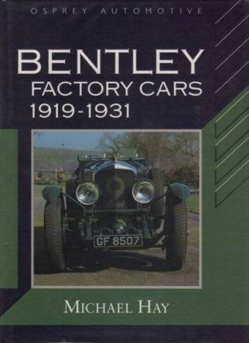 9781855322400: Bentley Factory Cars 1919-1931 (Marque History)