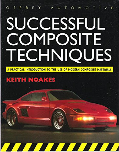 9781855322615: Successful Composite Techniques: A Practical Introduction to the Use of Modern Composite Materials