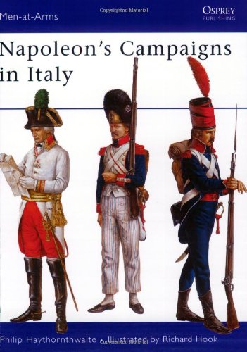 Napoleon's Campaigns in Italy (Men-at-Arms) (1855322811) by Philip Haythornthwaite