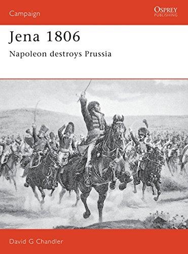 9781855322851: Jena 1806: Napoleon Destroys Prussia (Osprey Military Campaign)