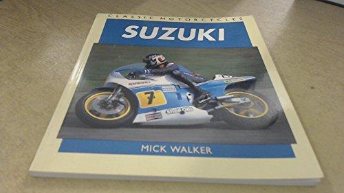 Suzuki (Classic Motorcycles) (9781855322981) by Walker, Mick