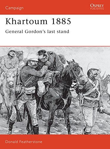 Khartoum 1885: General Gordon's last stand (Campaign): Donald Featherstone
