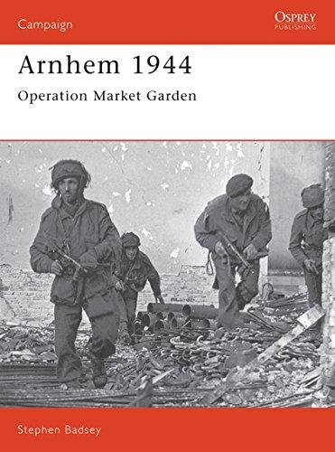 9781855323025: Arnhem 1944: Operation 'Market Garden' (Campaign)