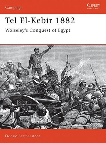 9781855323339: Tel El-Kebir 1882: Wolseley's Conquest of Egypt (Campaign)