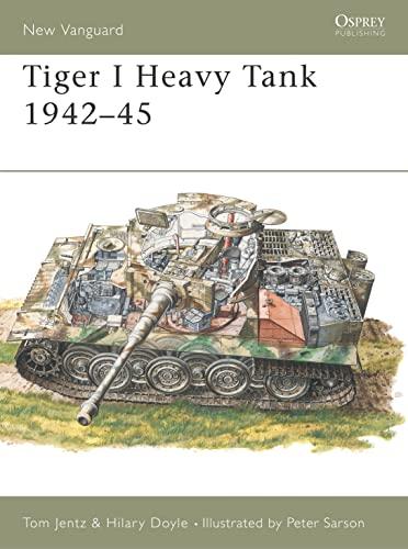 9781855323377: Tiger 1 Heavy Tank 1942-45 (Osprey New Vanguard)