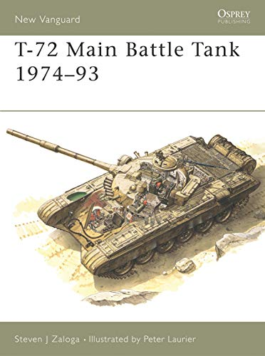 9781855323384: T-72 Main Battle Tank 1974–93 (New Vanguard)