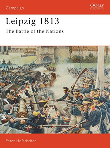 Leipzig 1813: The Battle of the Nations: Peter Hofschröer