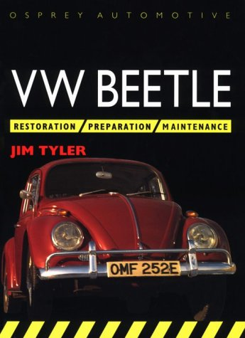 9781855323599: Vw Beetle: Restoration/Preparation/Maintence (Osprey Restoration Guides)