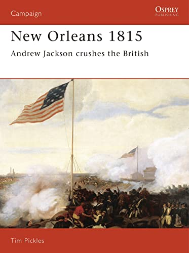 9781855323605: New Orleans 1815: Andrew Jackson Crushes the British (Campaign)