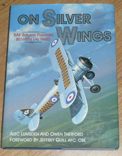 On Silver Wings: RAF Biplane Fighters Between the Wars (Osprey classic aircraft): Alec Lumsden