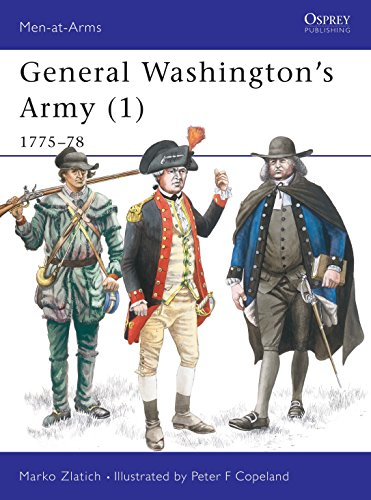 General Washington's Army. 1. 1775-1778. Osprey Man at Arms Series. #273.