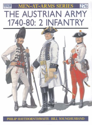 9781855324183: The Austrian Army, 1740-80: Infantry v.2: Infantry Vol 2 (Men-at-arms)