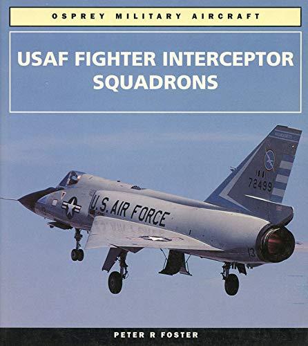 9781855324350: USAF Interceptor Squadrons (Osprey modern military)