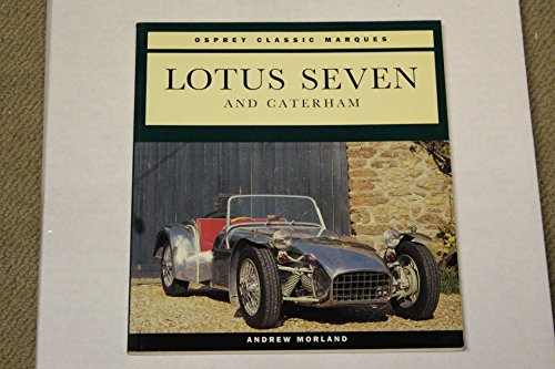 Lotus Seven and Caterham- Osprey Classic Marques.: Andrew Morland.