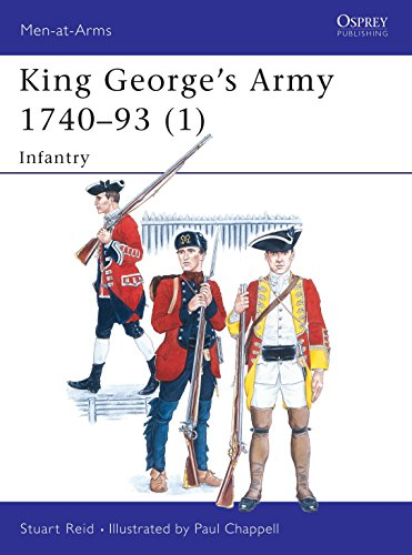 9781855325159: King George's Army 1740–93 (1): Infantry (Men-at-Arms)