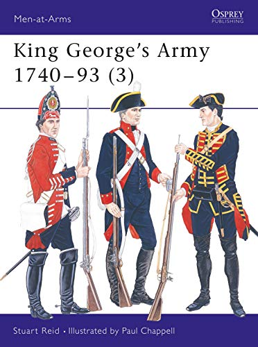 9781855325654: King George's Army 1740-93 (3) (Men-at-Arms)