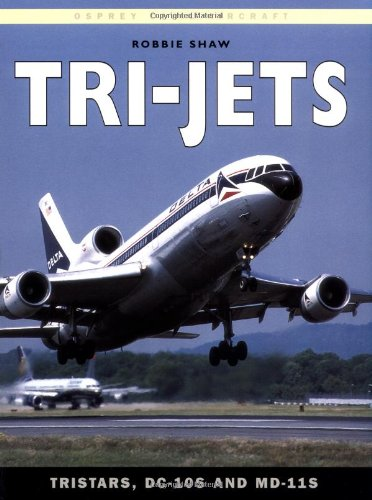 Tri-Jets: TriStars, DC-10s and MD-11s (Osprey Civil Aircraft): Shaw, Robbie