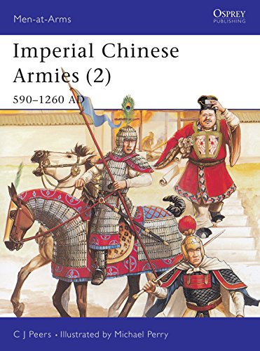 Imperial Chinese Armies (2) 590-1260 AD (Men-At-Arms,