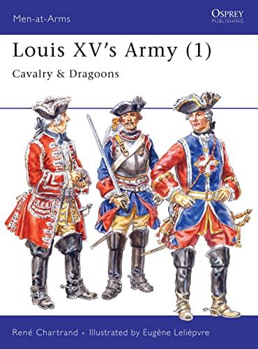 9781855326026: Louis XV's Army (1): Cavalry & Dragoons