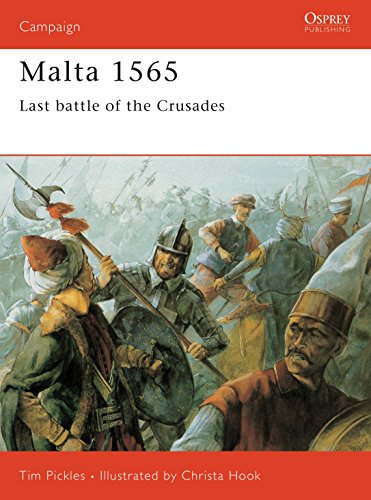 9781855326033: Malta 1565: Last Battle of the Crusades (Osprey Military Campaign)
