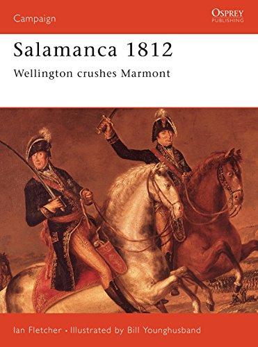 9781855326040: Salamanca 1812: Wellington Crushes Marmont (Campaign)