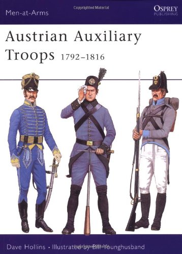 9781855326200: Austrian Auxiliary Troops 1792-1816 (Men-at-Arms)