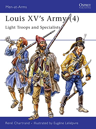 9781855326248: Louis XV's Army (4) Light Troops & Specialists (Men-At-Arms Series, 308)