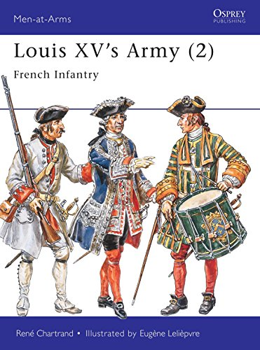 Louis XV's Army (2) : French Infantry (Men-At-Arms Series, 302): Chartrand, Rene