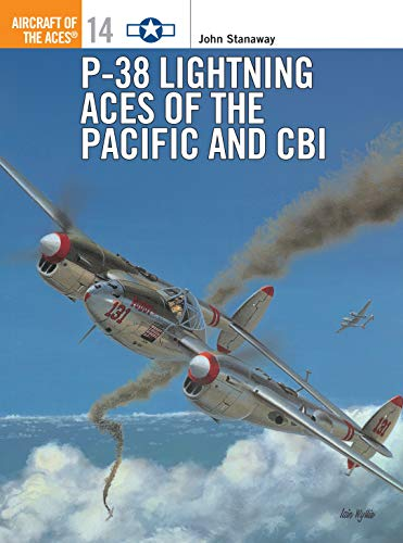 P-38 Lightning Aces of the Pacific and CBI (Osprey Aircraft of the Aces 14)