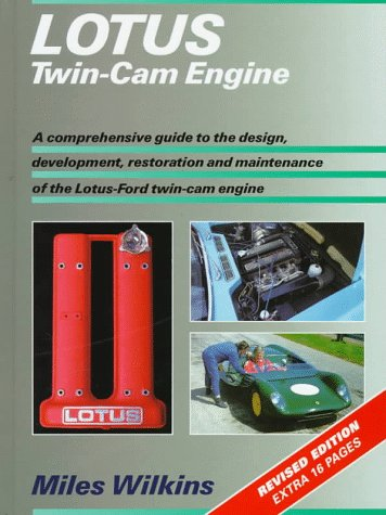 Lotus Twin-Cam Engine: A Comprehensive Guide to: Wilkins, Miles