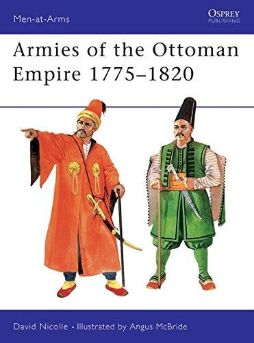 9781855326972: Armies of the Ottoman Empire 1775-1820 (Men-At-Arms, No 314)