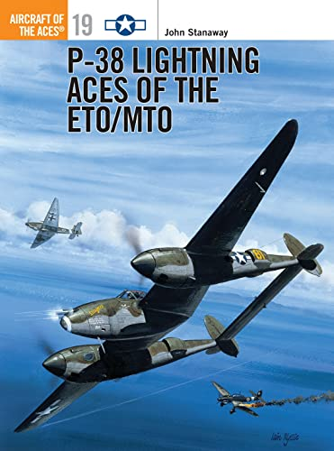 P-38 Lightning Aces of the ETO/MTO (Osprey Aircraft of the Aces 19)