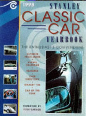 Stanley Classic Car Yearbook: the Enthusiast's Compendium: Stanley, John/Garnier, Peter